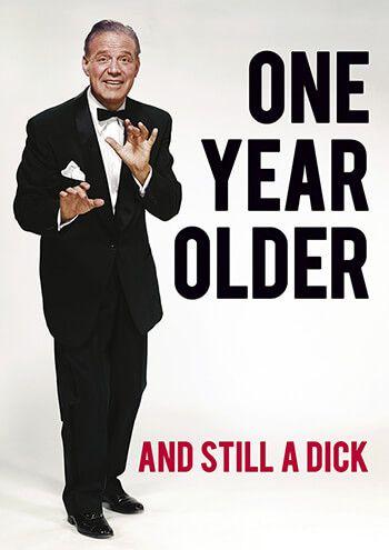 One Year Older And Still A Dick Rude Birthday Card Happy Birthday