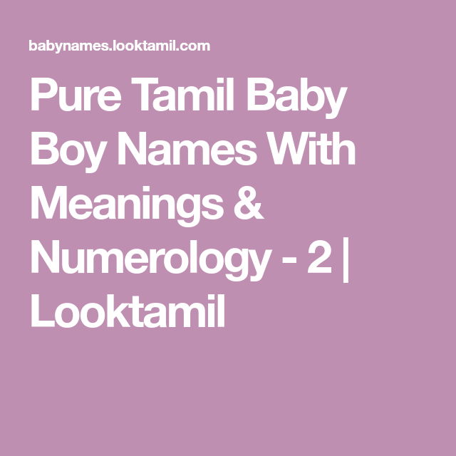 Pure Tamil Baby Boy Names With Meanings & Numerology - 2 ...