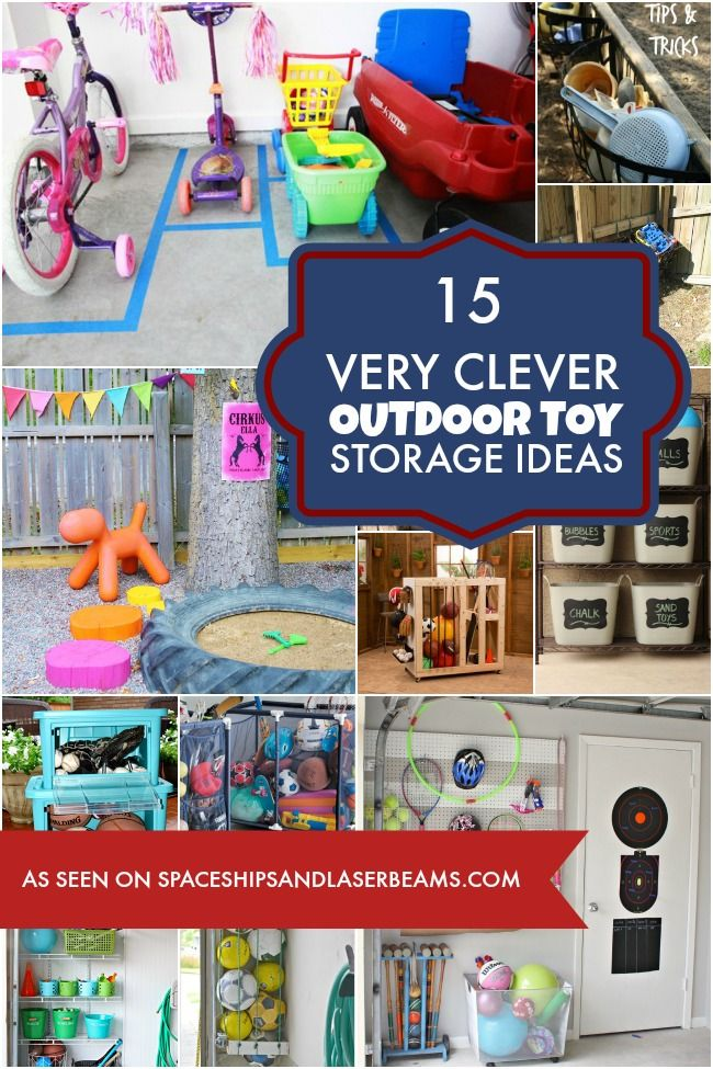 15 Very Clever Outdoor Toy Storage Ideas Eships And Laser Beams
