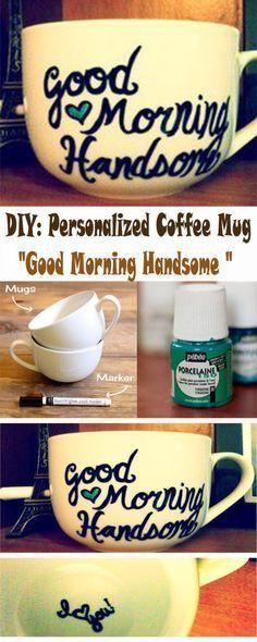 Romantic Gift For Boyfriend Diy Good Morning Handsome Coffee Mug