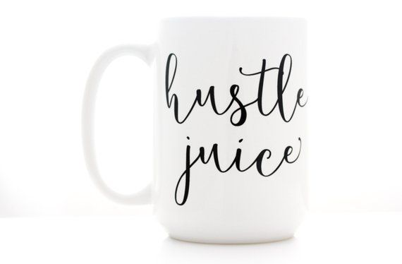 Hustle Juice. Coffee Mug with motivational quote. Statment Mug, Gift for Small Business Owner, Students, and Hard Workers. #funnycoffeemugs