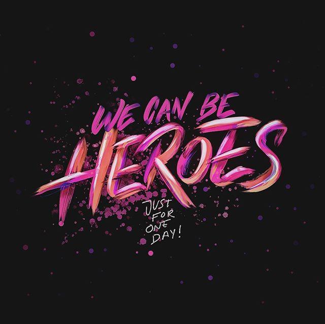 Luis Lili Na Instagramie We Can Be Heroes Just For One Day David Bowie Diseños De Letras 1440x2560 Wallpaper Fotos De Fondo De Pantalla
