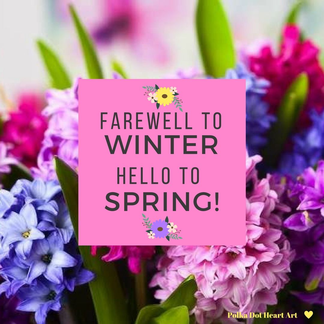 First Day Of Spring Farewell To Winter Hello To Spring Designed By Polka Dot Heart Art Heart Art Graphic Art Prints Different Holidays