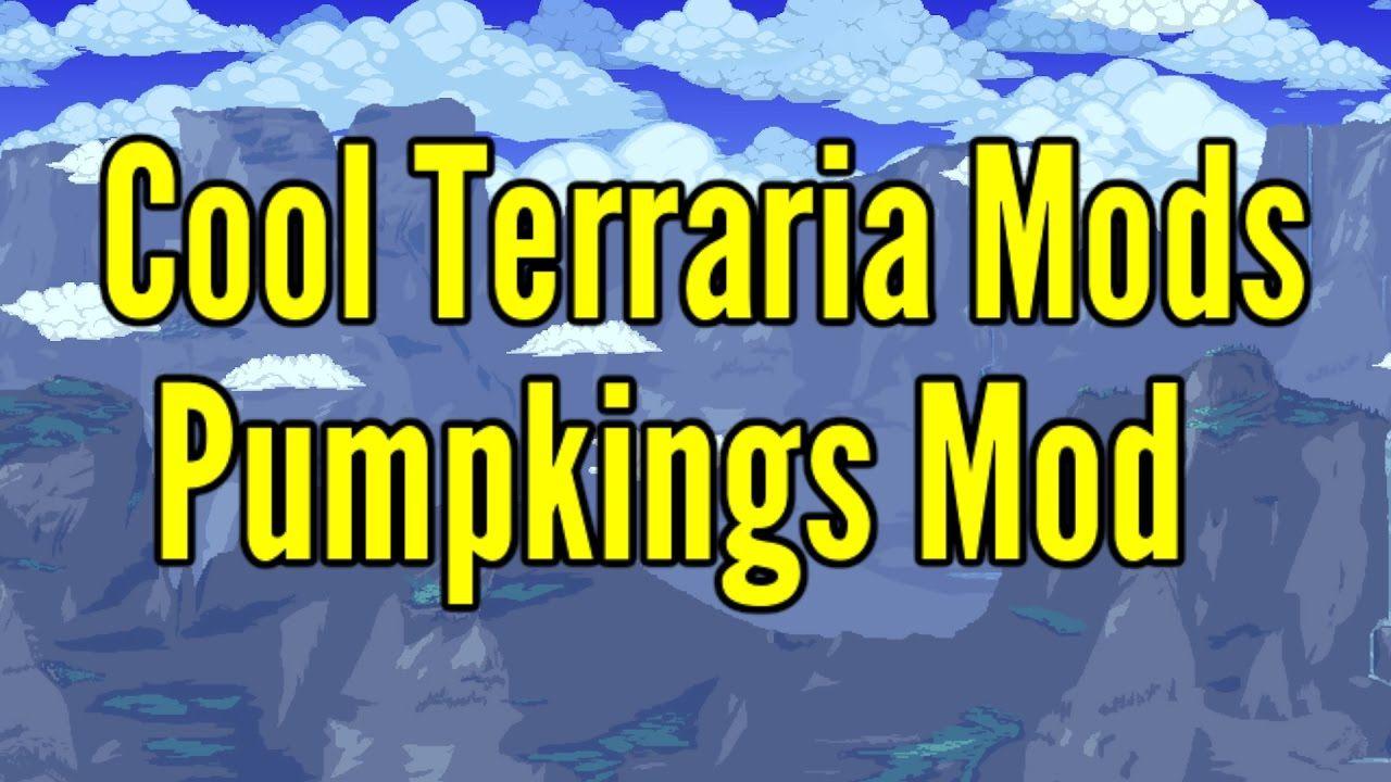 COOL TERRARIA 1 3 3 MODS- PUMPKINGS MOD (Halloween Theme