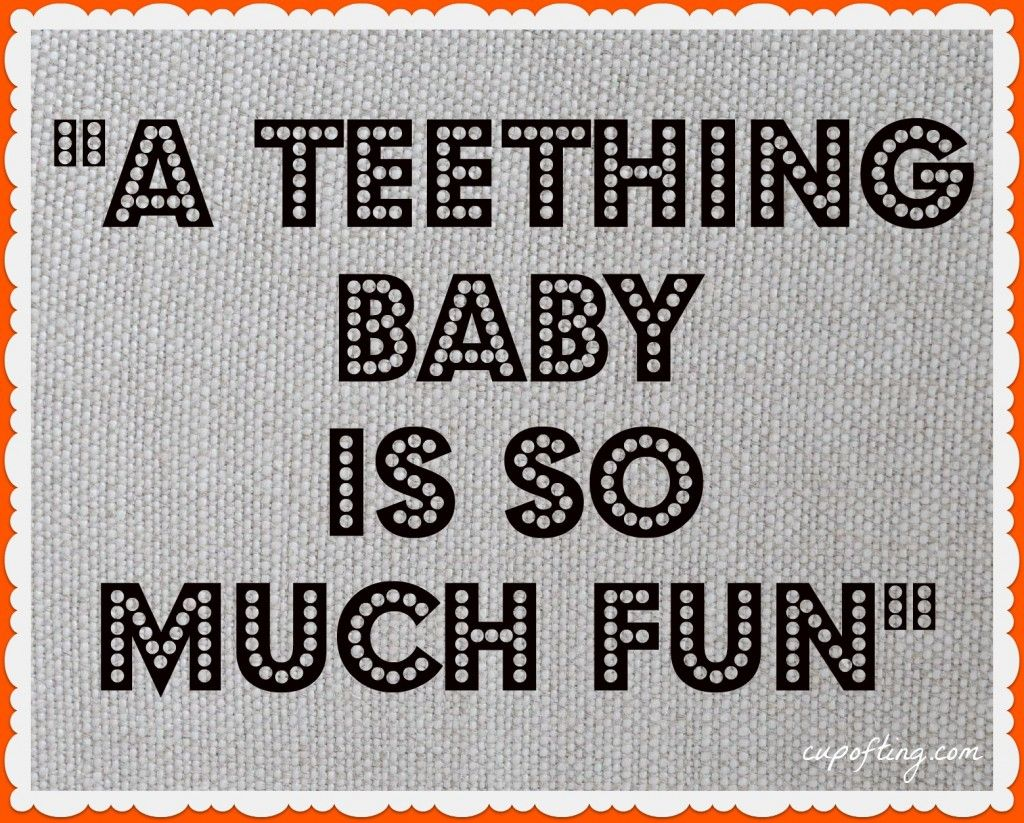Said No One Ever Teeth Quotes Baby Quotes Funny Quotes Teething Babies