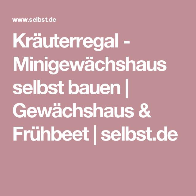 1000+ Ideas About Selber Bauen Frühbeet On Pinterest | Frühbeet ... Bio Komposter Aus Holz Selber Bauen Anleitung In Einfachen Schritten