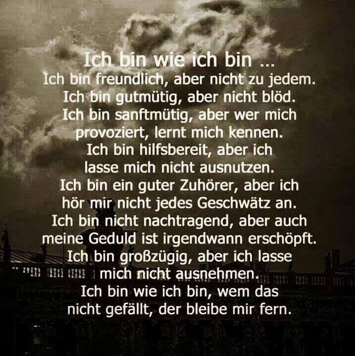 Ich bin wie ich bin | özlü sözler Sprüche | Quotations, German