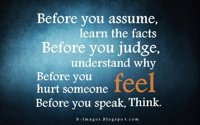 Neverassumequotes Before You Assume Learn The Facts Before You