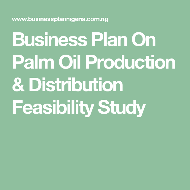 Business Plan On Palm Oil Production & Distribution