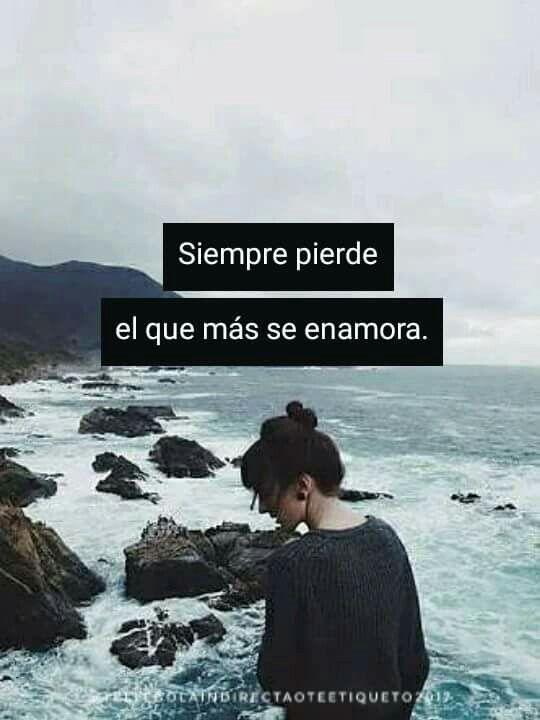 Siempre pierde el que más se enamora 😕💖💔.  #TeLlegoLaIndirectaOTeEtiqueto? :$