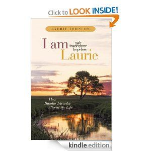 I Am Laurie: How Bipolar Disorder Altered My Life