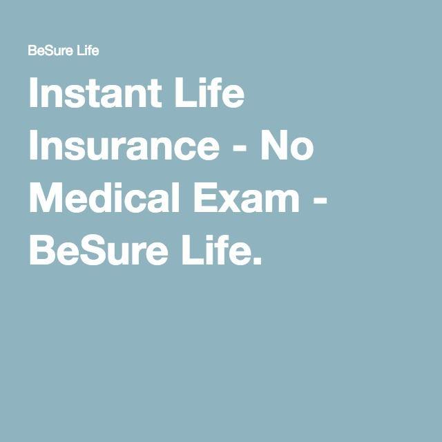 Life Insurance Quotes No Medical Exam Magnificent Instant Life Insurance  No Medical Exam  Besure Life Life