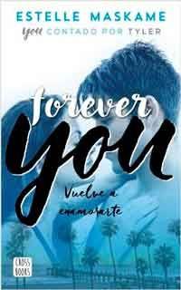 Forever You De Estelle Maskame Libros Gratis Xd Libros Para Jovenes Sagas De Libros Juveniles Libros Para Leer Juveniles