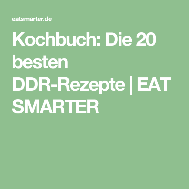 Kochbuch: Die 20 besten DDR-Rezepte   EAT SMARTER