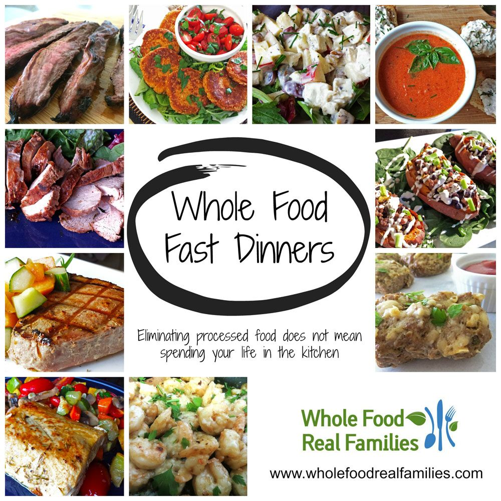 Whole food fast dinners fast dinners recipe collection and dinners whole food fast dinners eliminating processed food doesnt mean you have to spend your life in the kitchen forumfinder Gallery