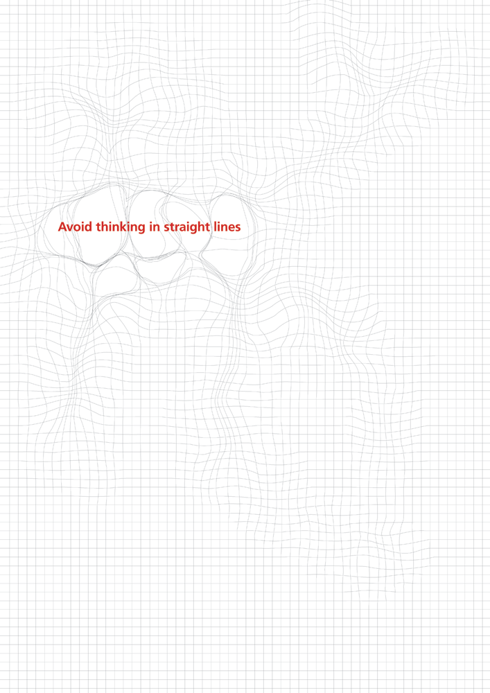 Avoid thinking in straight lines