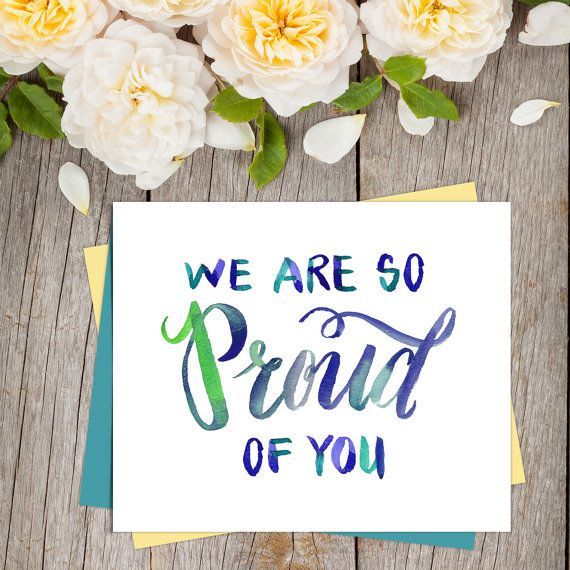 I Would Love To Encourage Love Someone Together Through A Card Like This We Are So Proud Of You Quote C Proud Of You Quotes Quote Cards Be Yourself Quotes