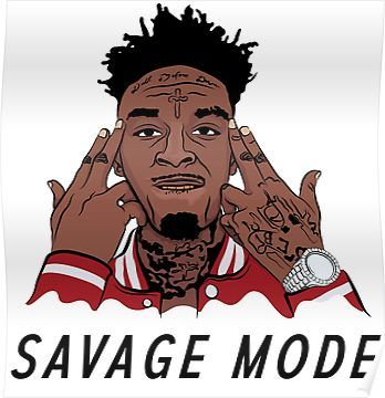 21 savage been in savage mode poster savage mode savage savage wallpapers 21 savage been in savage mode poster