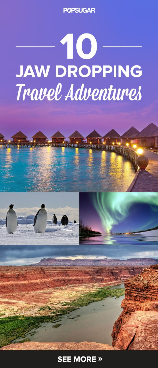 10 Most Beautiful Travel Adventures to Take Around the World