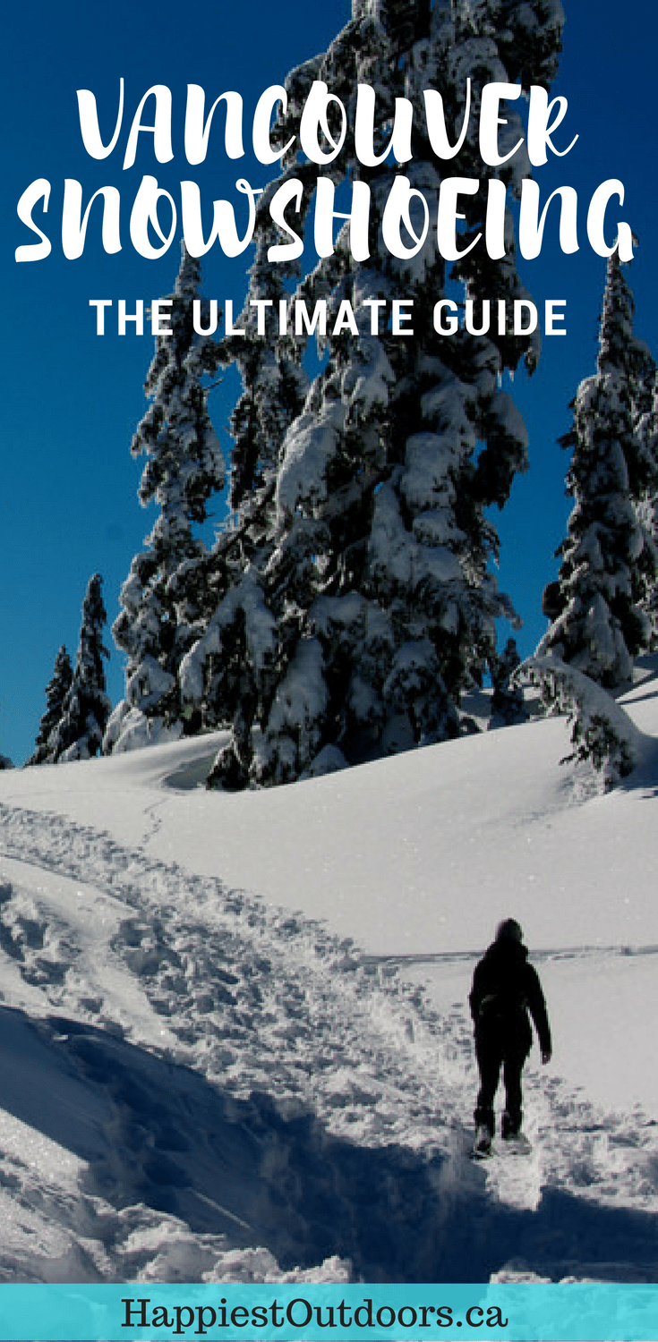 The Ultimate Guide to Snowshoeing in Vancouver, BC, Canada. Info and directions for 10 trails, plus safety tips and recommendations on where to buy and rent snowshoes. #Vancouver #Canada #snowshoeing