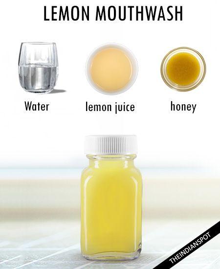Apple cider vinegar mouthwash: Ingredients: Apple cider vinegar- 2 tablespoons Water- 1 cup