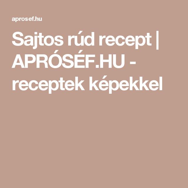 Sajtos rúd recept   APRÓSÉF.HU - receptek képekkel