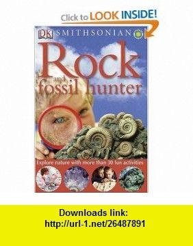 Smithsonian Rock and Fossil Hunter (DK Smithsonian Nature Activity Guides) (9780756611279) Ben Morgan, Douglas Palmer , ISBN-10: 075661127X  , ISBN-13: 978-0756611279 ,  , tutorials , pdf , ebook , torrent , downloads , rapidshare , filesonic , hotfile , megaupload , fileserve