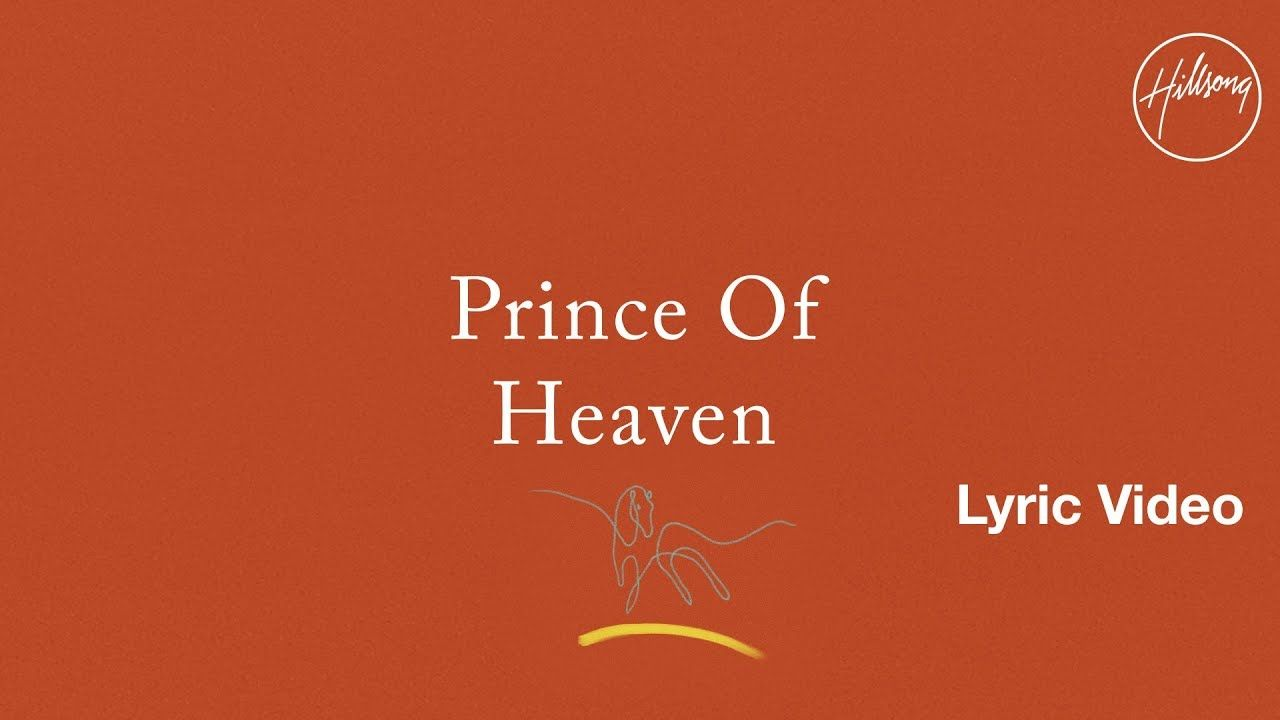 Prince Of Heaven Lyric Video - Hillsong Worship~Heard this song for the first time today ...