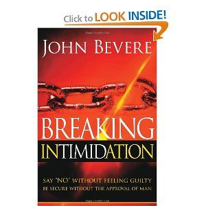 Breaking intimidation say no without feeling guilty be secure breaking intimidation say no without feeling guilty by author and bible teacher john bevere teaches you how to be secure without the approval of man fandeluxe Gallery