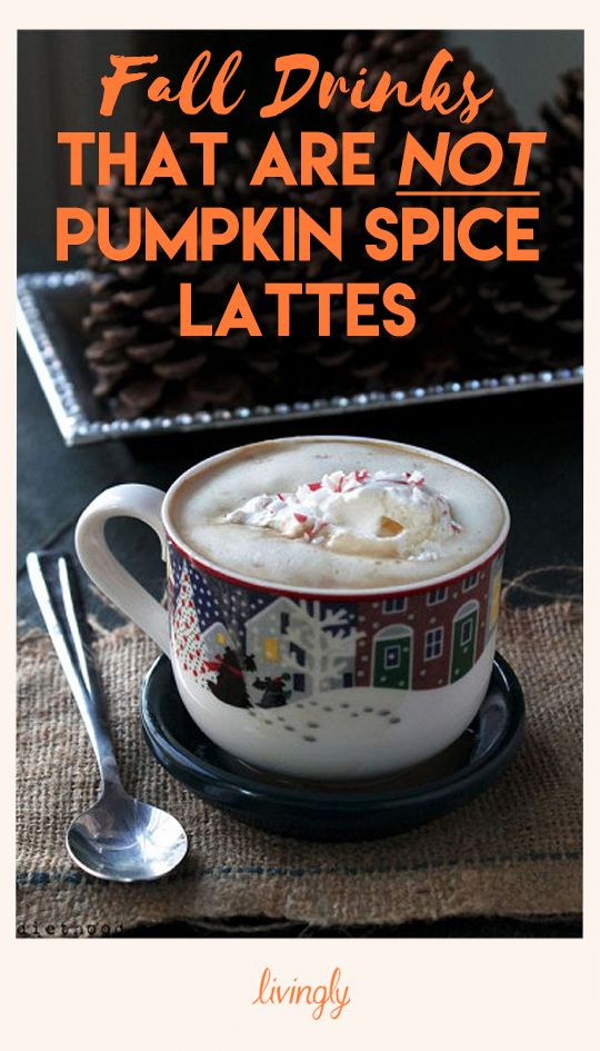Delicious Fall Drinks That are NOT Pumpkin Spice Lattes