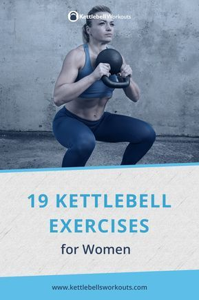 19 most effective kettlebell exercises for women with