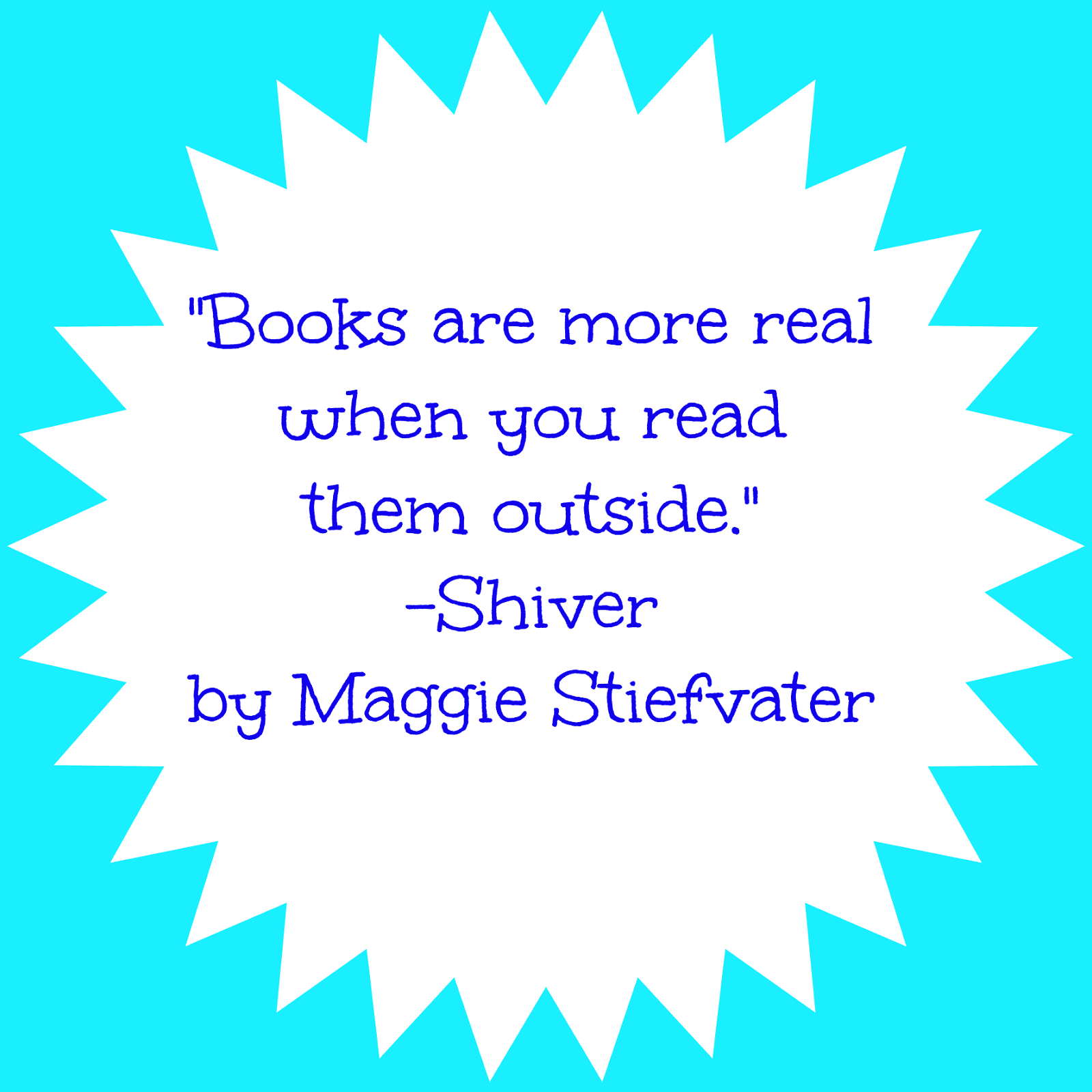 """The Unseen Teen: Summer's here, Read Outside! """"Books are more real when you read them outside"""" Shiver by Maggie Stiefvater"""
