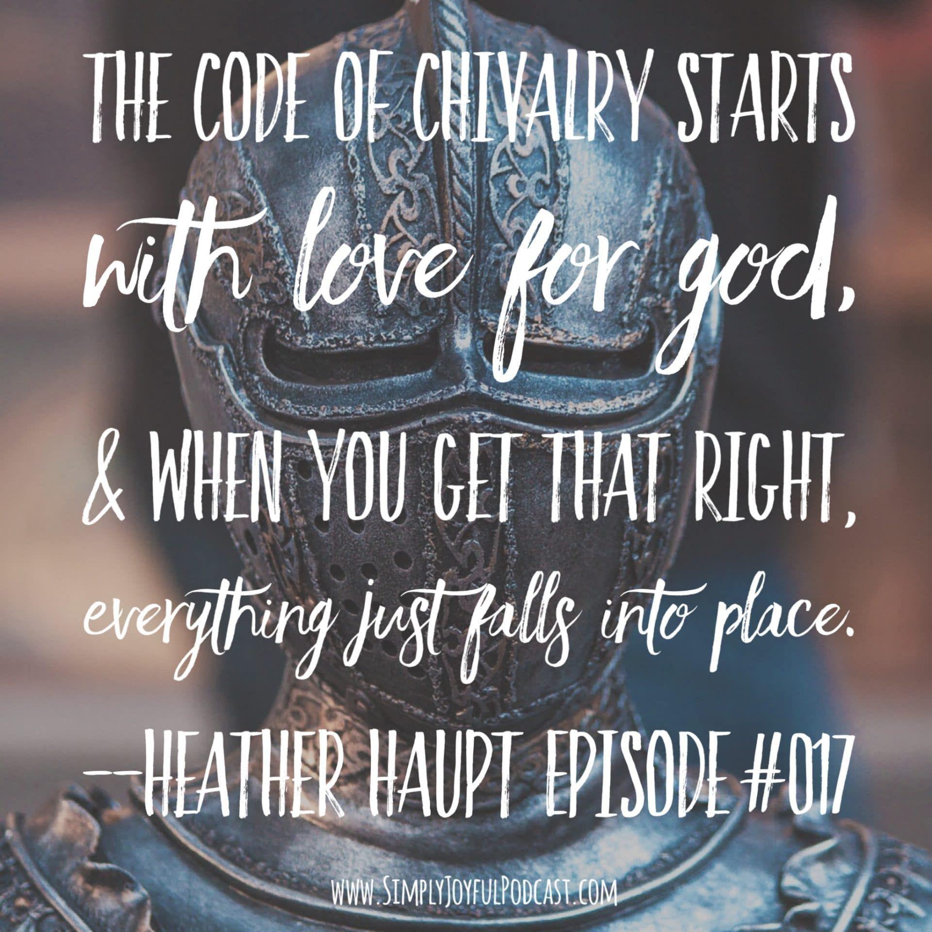 SJP #017: Heather Haupt: A Return to Chivalry: Making Character Training Fun #chivalryquotes