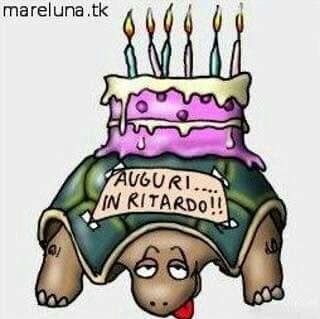 Auguri In Ritardo Funny Belated Birthday Happy Birthday I Birthday