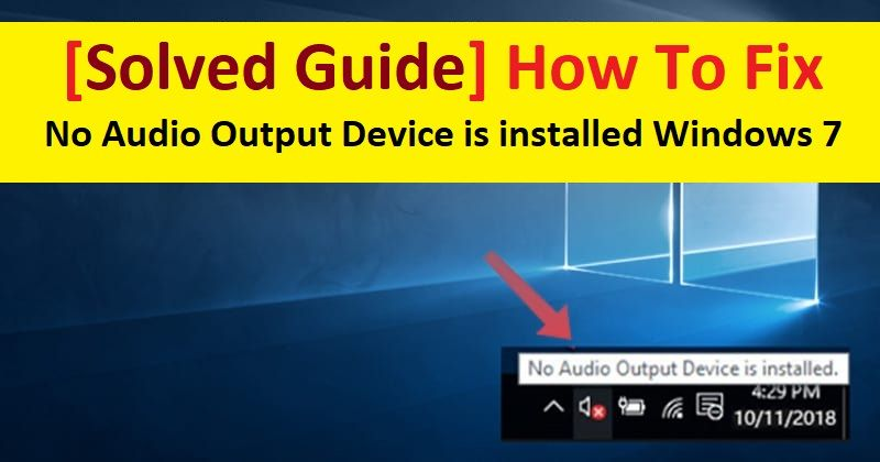 Fix no audio output device is installed windows 710 in
