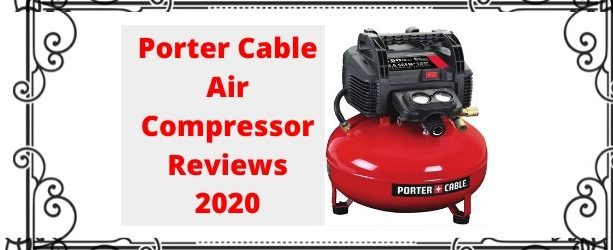 Porter Cable Air Compressor Reviews 2020 in 2020 Porter