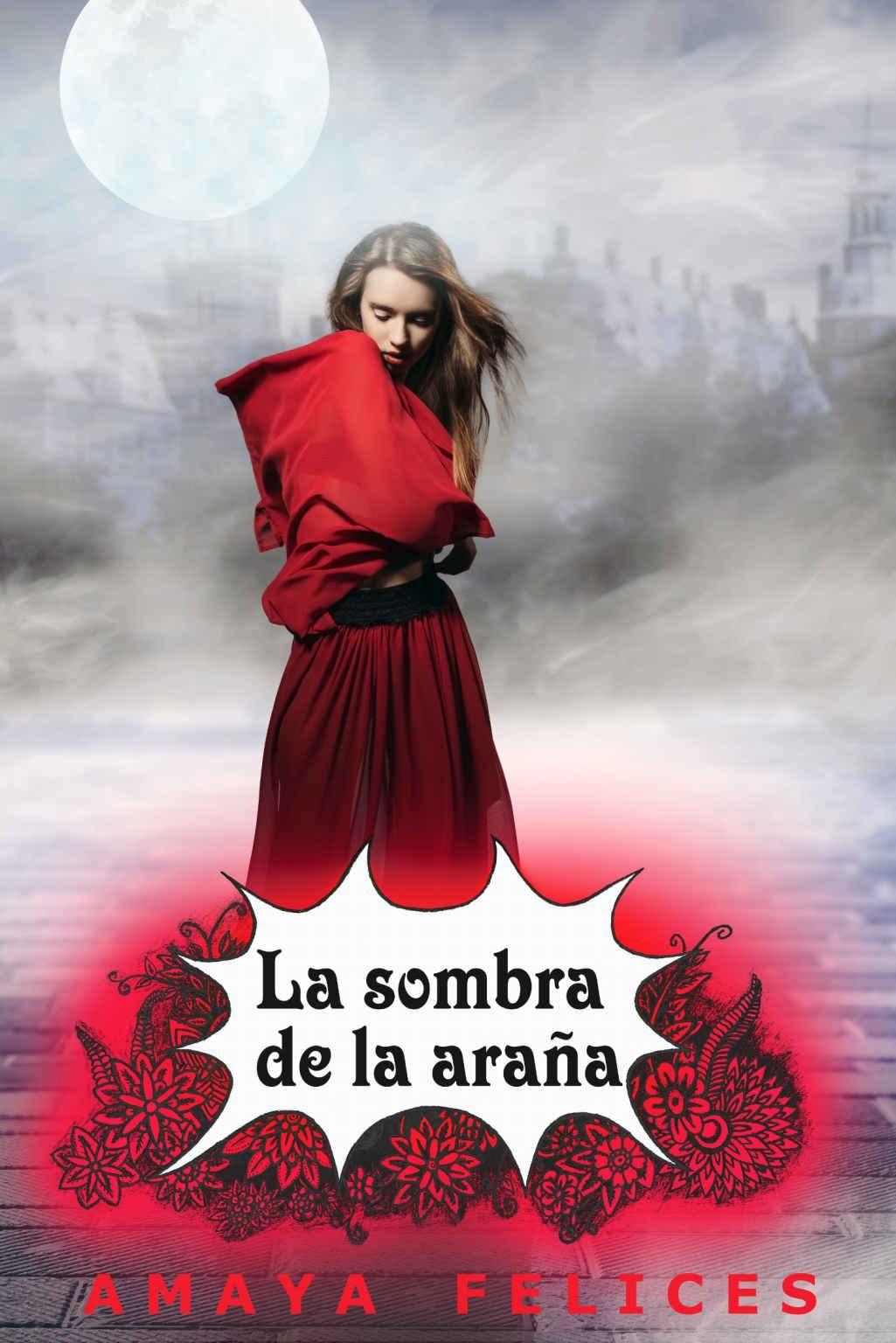 Amaya Felices - La sombra de la araña