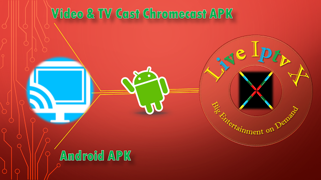 Video & TV Cast Chromecast Iptv Premium Apk For Android Video & TV