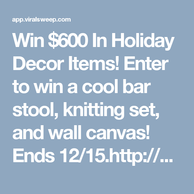 Win 600 In Holiday Decor Items Enter To A Cool Bar Stool Knitting