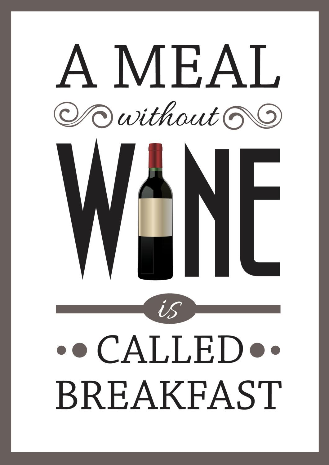 Wine quote poster uca meal without wine is called a breakfastud wine