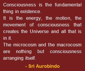 Vibrations Of Life Quotes Sri Aurobindo Highlighting The Fundamental Tenet Of Vedanta Philosophy Quantum Consciousness Consciousness Sri Aurobindo