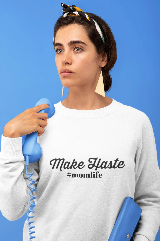 Mom Sweatshirt Make Haste Bridgerton Inspired Sweatshirt Cute Sassy Mommy Me In 2021 Sweatshirts Women Vintage Sweatshirt Funny Mom Shirts [ 1500 x 1000 Pixel ]