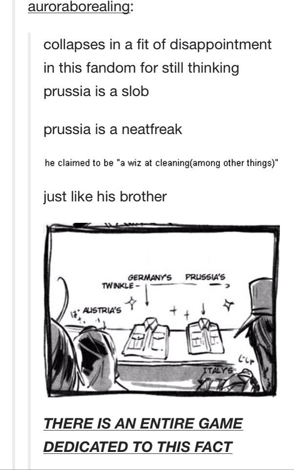 PRUSSIA IS A NEAT FREAK IM SO SICK OF HIM BEING A SLOB IN