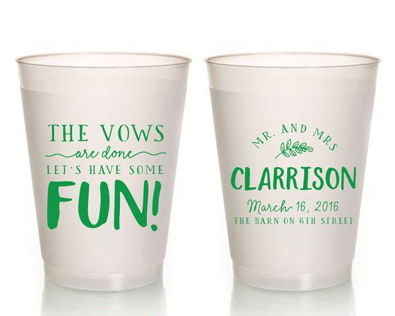 Wedding Cups Vows Are Done Let S Have Some Fun Favors Custom Frosted