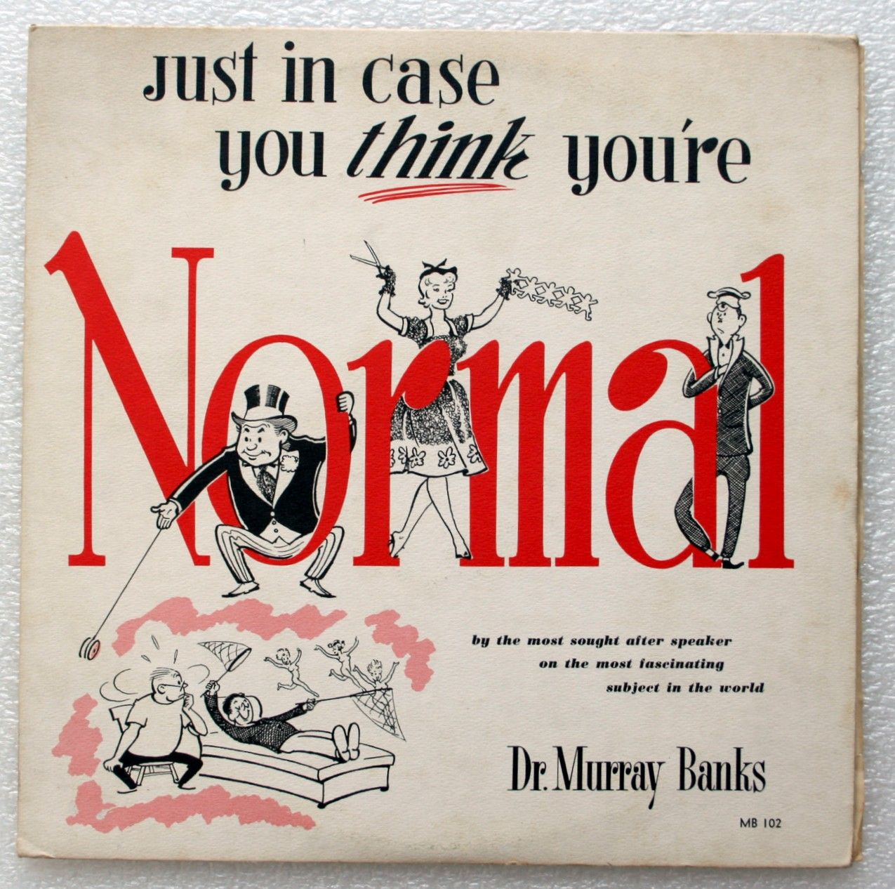 Another LP by Dr Murray Banks telling people they weren't normal. Releasing LP's like this one wasn't normal either.