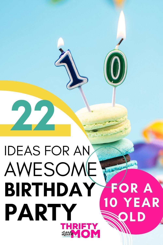 10 Year Old Birthday Party Ideas In 2020 Birthday Party Places Fun Birthday Party Diy Party Food