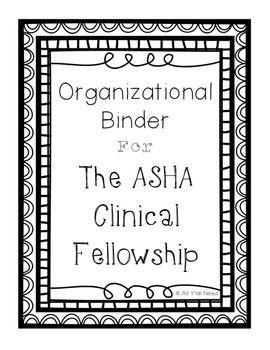 Organizational Binder for The ASHA Clinical Fellowship (B