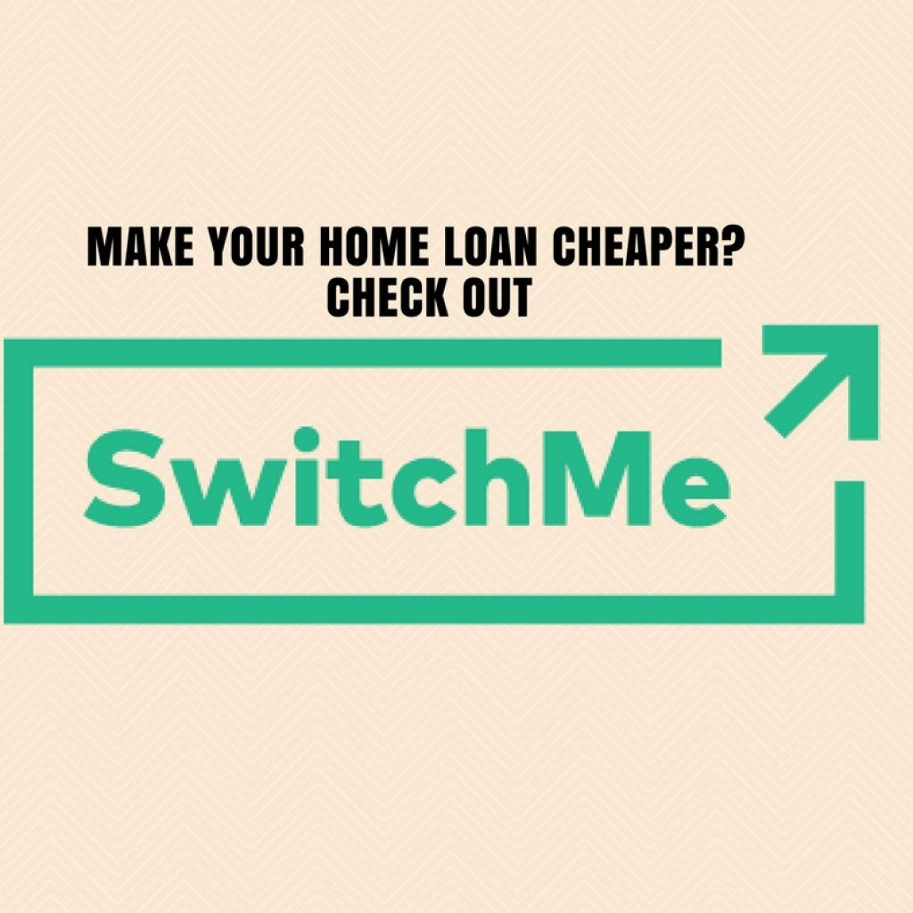 Switchme A Solution To The Customers For Take Over Home Loans In 2020 Home Loans Finance Loans Finance Blog