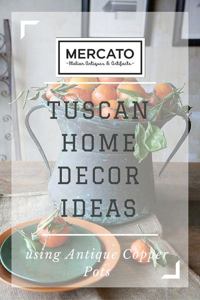 Tuscan Home Decor Ideas Using Antique Copper Pots MERCATO