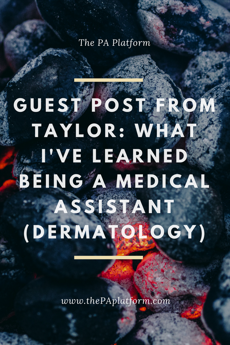 Guest Post From Taylor What I Ve Learned Being A Medical Assistant Dermatology Medical Assistant Dermatology Medical School Quotes